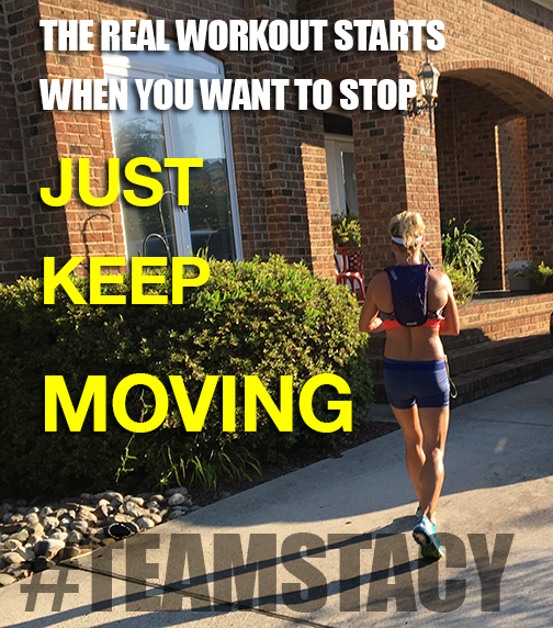 Just Keep Moving- Stacy Says Motivational Quotes